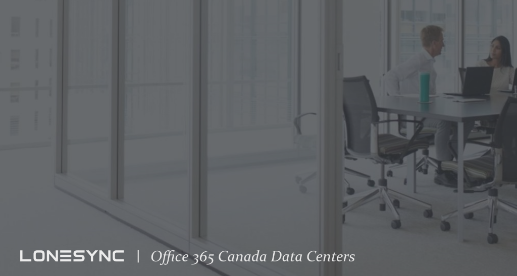 Office 365 Canada Data Centers