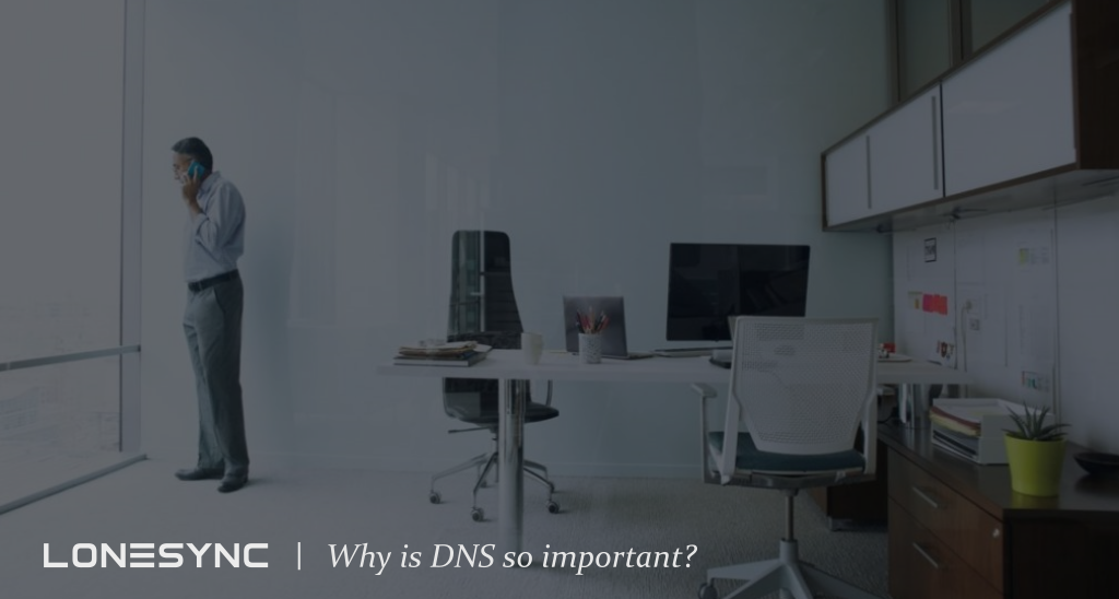 Why is DNS so important for your email and website?